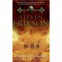 The Malazan Book of the Fallen - Book 2: Deadhouse Gates