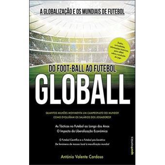Globall - Do Foot-Ball ao Futebol