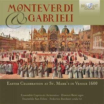 Monteverdi & Gabrieli: Easter Celebration at St. Mark's In Venice 1600 - CD