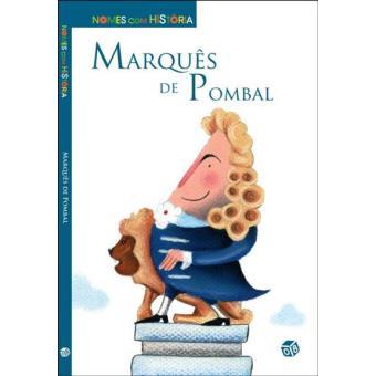 Nomes com História: Marques de Pombal