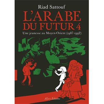 L'Arabe du Futur: Une Jeunesse ao Moyen-Orient - Livre 4: 1987-1992