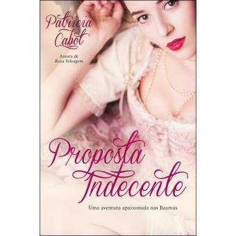 c3946b34d Proposta Indecente - Patricia Cabot - Compra Livros ou ebook na Fnac.pt