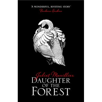 The Sevenwaters Trilogy - Book 1: Daughter of the Forest