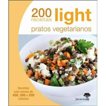 200 Receitas Light: Pratos Vegetarianos