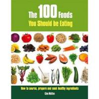 The 100 Foods You Should Be Eating