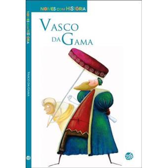 Nomes com História: Vasco da Gama
