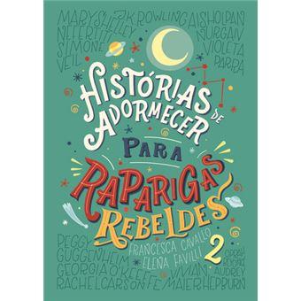 Histórias de Adormecer Para Raparigas Rebeldes - Livro 2
