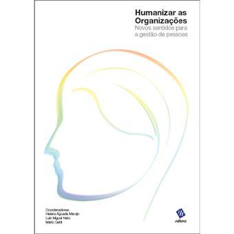 Humanizar as Organizações: Novos Sentidos para a Gestão de Pessoas
