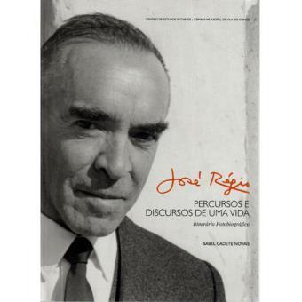 José Régio: Percursos e Discursos de Uma Vida