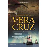 Vera Cruz - A Vida Desconhecida de Pedro Álvares Cabral