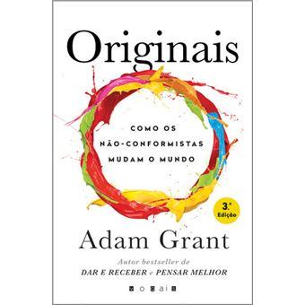 Originais: Como os Não-Conformistas Mudam o Mundo