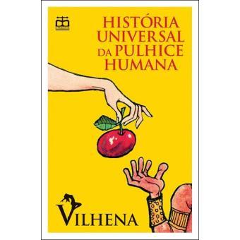História Universal da Pulhice Humana