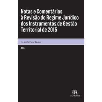 Notas e Comentários à Revisão do Regime Jurídico dos Instrumentos de Gestão Territorial de 2015