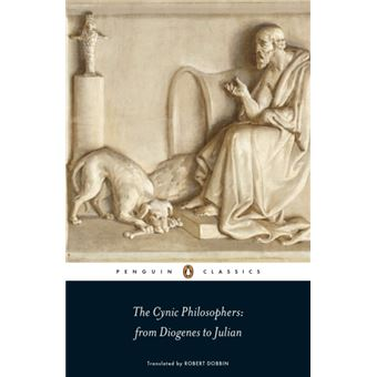 The Cynic Philosophers - From Diogenes to Julian