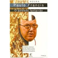Paulo Francis, o Soldado Fanfarrão