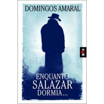 Enquanto Salazar Dormia...