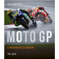 Moto gp - a photographic celebratio