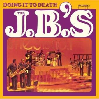 The J. B.'s: Doing It To Death (DGP)
