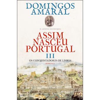 Assim Nasceu Portugal - Livro 3: Os Conquistadores de Lisboa