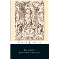 Ancient Rhetoric - From Aristotle to Philostratus