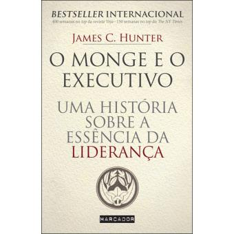 f1f15c2426254 O Monge e o Executivo - James C. Hunter - Compra Livros na Fnac.pt