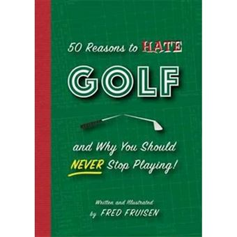 50 reasons to hate golf and why you