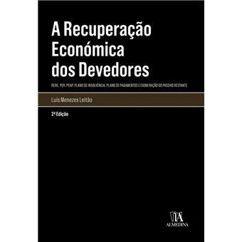 A Recuperação Económica dos Devedores - (RERE, PER, PEAP, Plano de Insolvência, Plano de Pagamentos e Exoneração do Passivo Restante)
