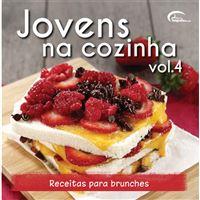 Jovens na Cozinha - Livro 4: Receitas Para Brunches