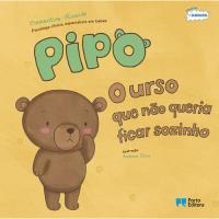 Pipo, o Urso que não Queria Ficar Sozinho