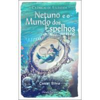 Crônicas de Atlântida – Netuno e o Mundo dos Espelhos