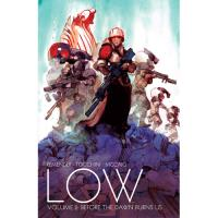Low - Book 2: Before the Dawn Burns Us