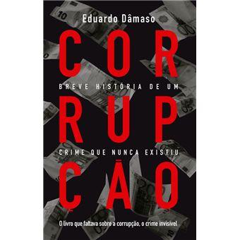 Corrupção: breve história de um crime que nunca existiu