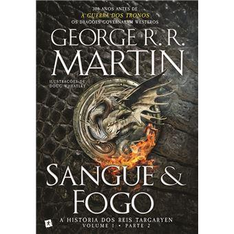 Sangue e Fogo: A História dos Reis Targaryen - Livro 1: Parte 2