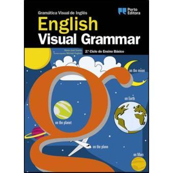 Gramática Visual de Inglês: English Visual Grammar: 2º Ciclo do Ensino Básico