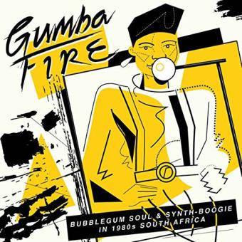 Gumba Fire: Bubblegum Soul & Synth Boogie in 1980s South Africa - 3LP 12''