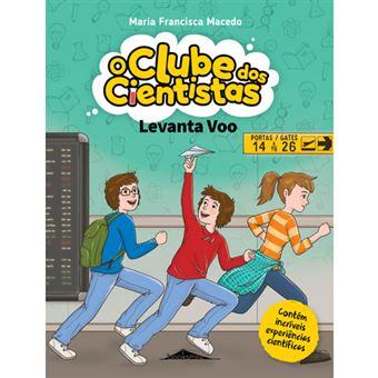 O Clube dos Cientistas - Livro 7: Levanta Voo