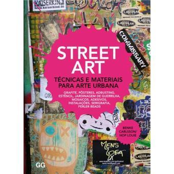 Street Art - Técnicas e Materiais Para Arte Urbana