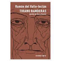 Tirano Banderas: Novela de Terra Quente