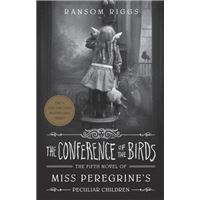 he Conference of the Birds - Book 5: Miss Peregrine's Peculiar Children