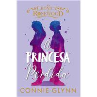 Cronicas de Rosewood - Livro 3: A Princesa Perdida