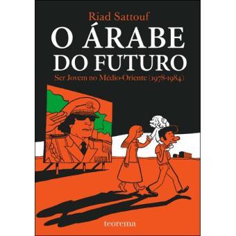 O Árabe do Futuro - Livro 1: Ser Jovem no Médio Oriente 1978-1984