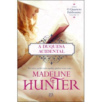 Série O Quarteto Fairbourne - Livro 4: A Duquesa Acidental