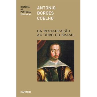 História de Portugal - Livro 6: Da Restauração ao Ouro do Brasil