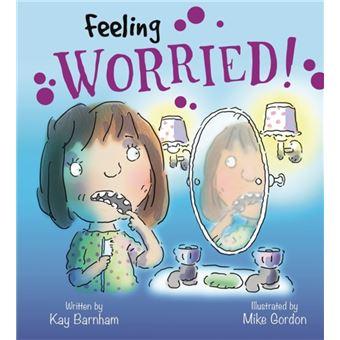 Feelings and emotions: feeling worr