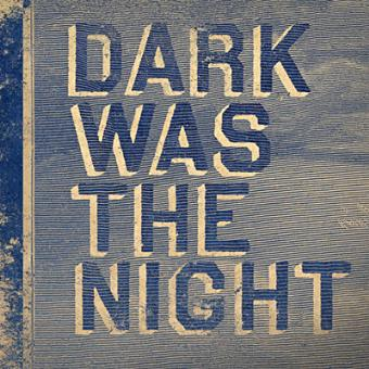 Dark Was The Night (2CD)