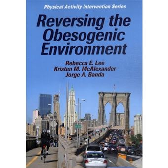 Reversing the Obesogenic Environment