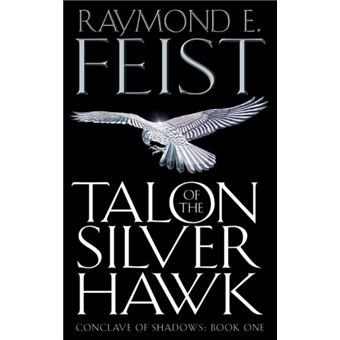 The Conclave of Shadows - Book 1: Talon of the Silver Hawk