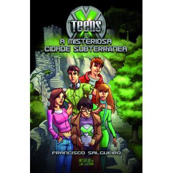X-Teens vs A Misteriosa Cidade Subterrânea