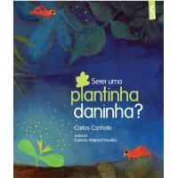 Serei uma Plantinha Daninha?