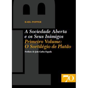 A Sociedade Aberta e os Seus Inimigos Vol 1